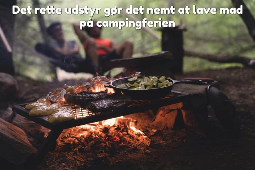 Det rette udstyr gør det nemt at lave mad på campingferien