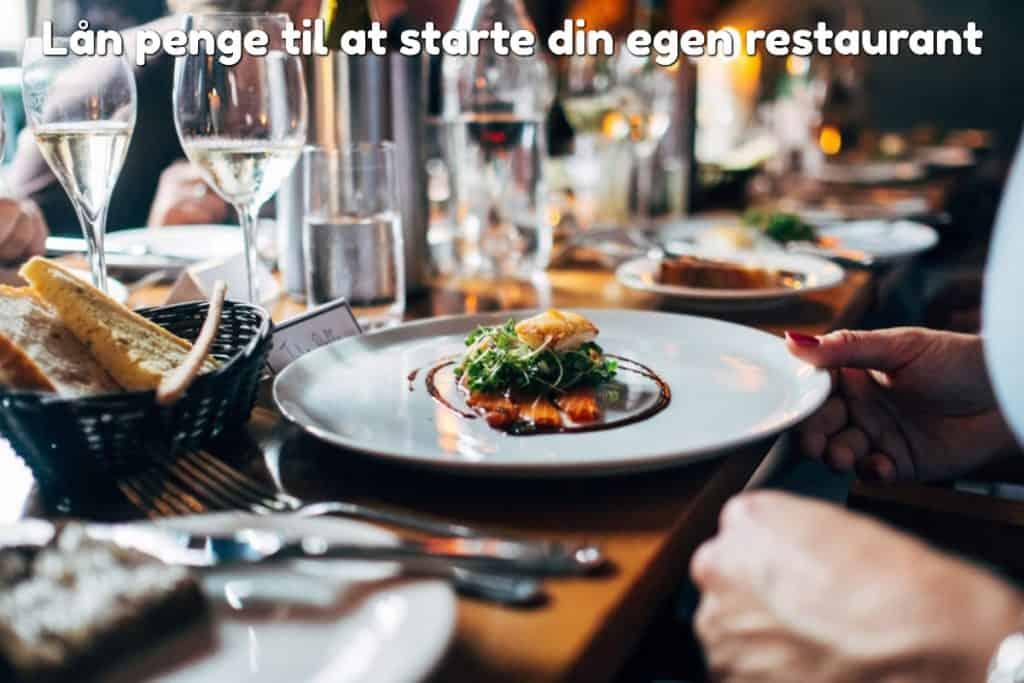Lån penge til at starte din egen restaurant