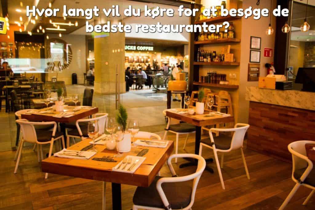 Hvor langt vil du køre for at besøge de bedste restauranter?