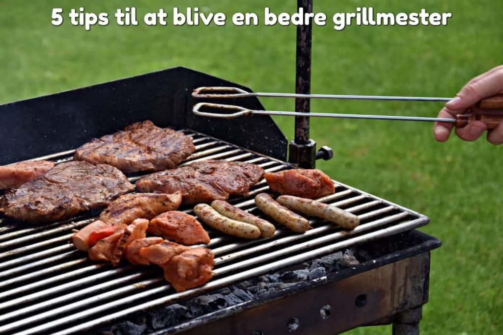 5 tips til at blive en bedre grillmester