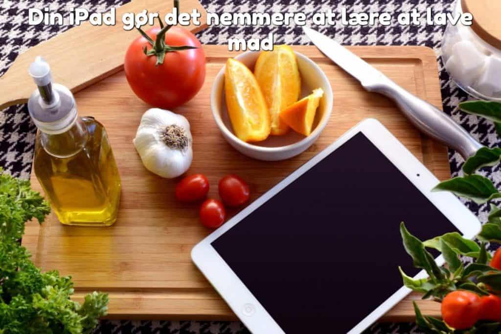 Din iPad gør det nemmere at lære at lave mad
